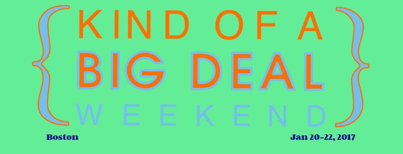 Kind of a Big Deal Weekend