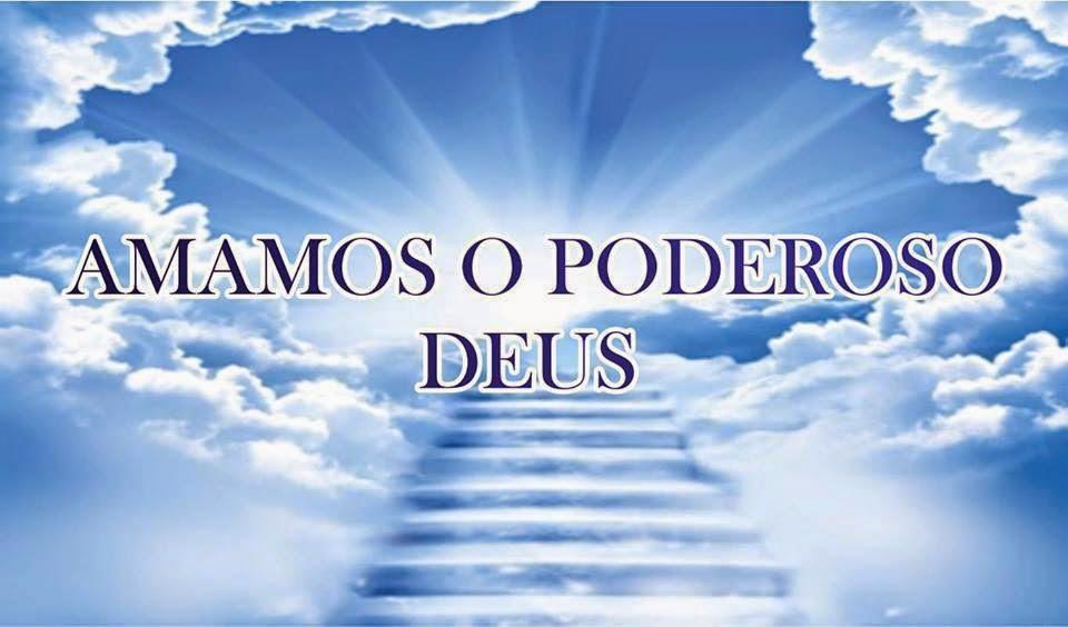Amamos o Poderoso Deus