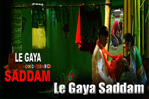 Le Gaya Saddam (Title Song)