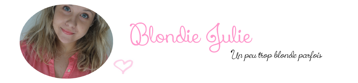BlondieJulie | Blog beauté & papotage | Toulouse