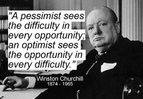 Winston Churchill quote A pessimist sees the difficulty in every opportunity; an optimist sees the opportunity in every difficulty