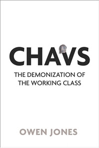 Chavs by Owen Jones
