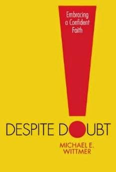 Despite Doubt - Embracing a Confident Faith - Michael E Wittmer