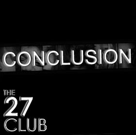 The 27 Club Conclusion
