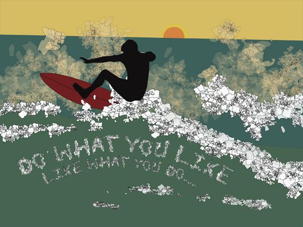 Do what you like, like what you do