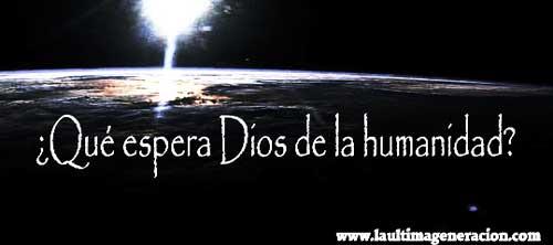 Dios pide a la humanidad