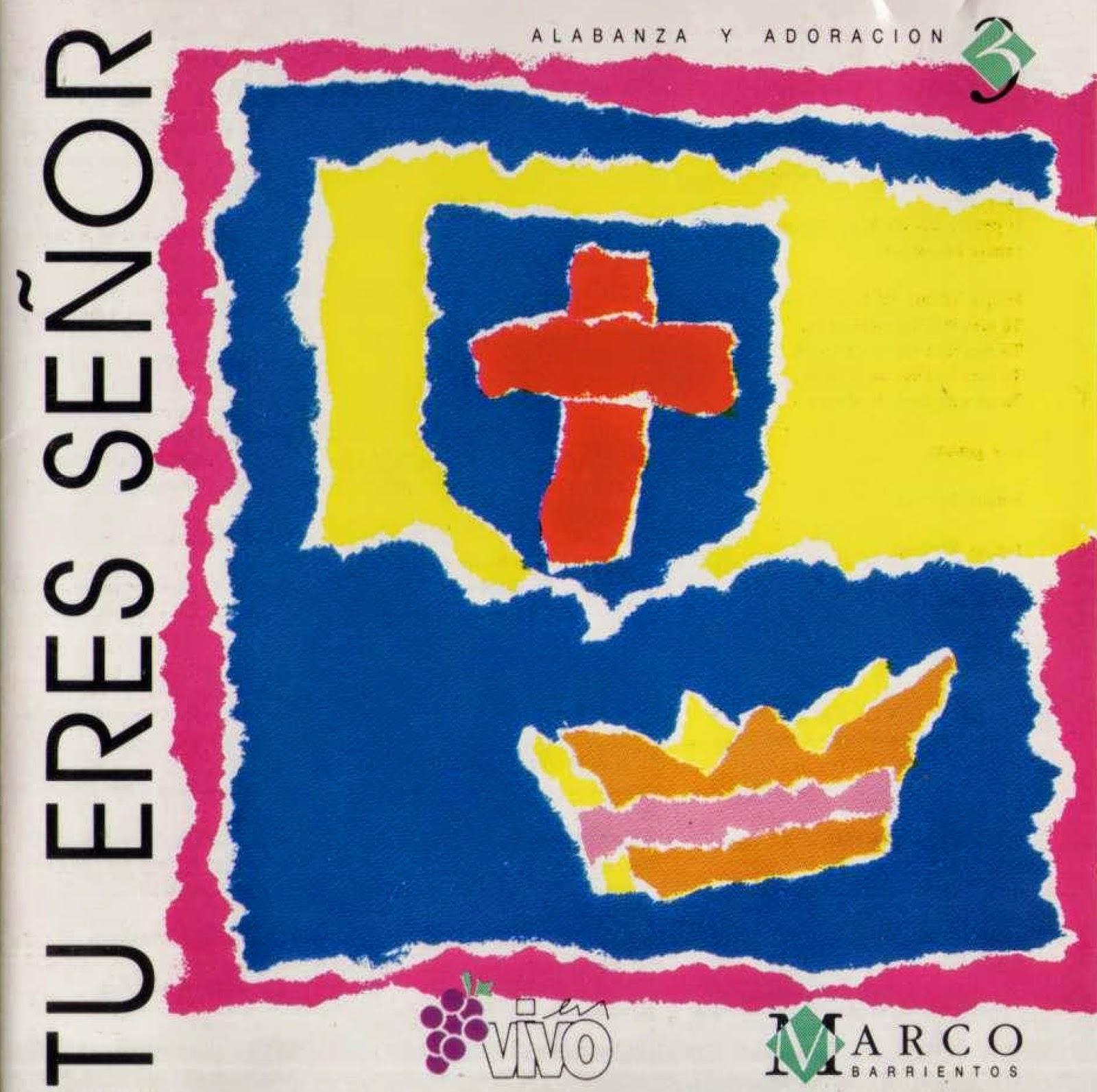 Marco Barrientos - Tú eres Señor [1994] - Musica Cristiana