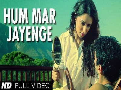hum mar jayenge download mp4 hd sd or mp3 facebook latest best