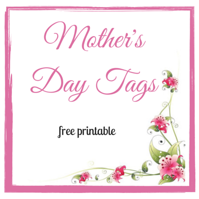 mother's day, mother's day tags, tags, printables, free printables