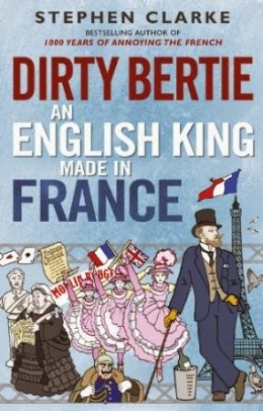 Dirty Bertie, by Stephen Clarke