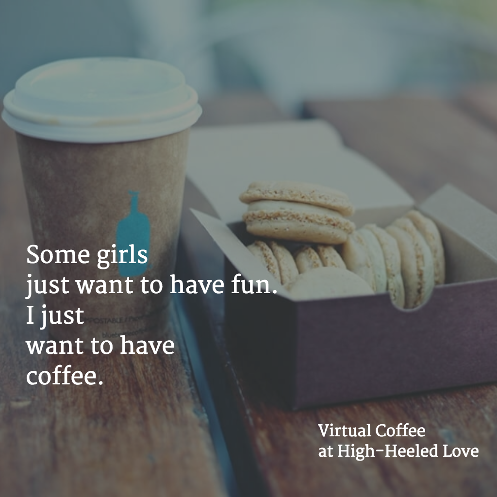 Let's Celebrate National Coffee Day with a virtual coffee date. [Virtual Coffee at High-Heeled Love]