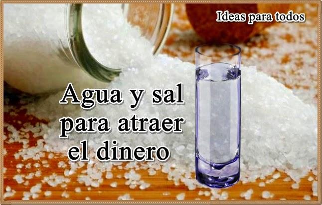 Ideas para todos ritual para atraer el dinero con agua y sal - Rituales para atraer la buena suerte ...