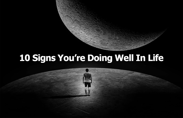 10 signs you are doing better than you think