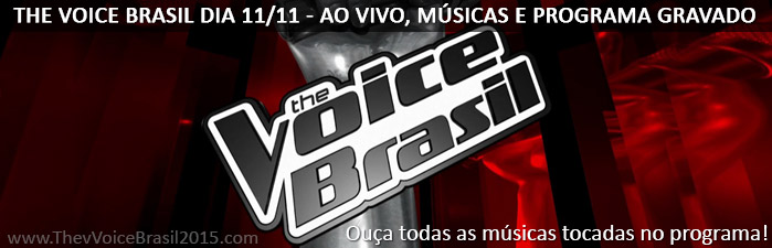 Musicas e programa gravado do The Voice Brasil dia 11/11
