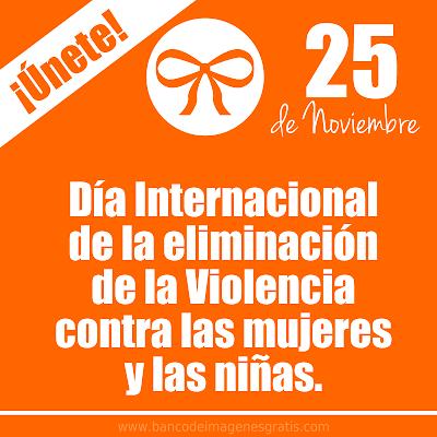 Día Internacional de la Eliminación de la Violencia en contra de las Mujeres y Niñas en todo el Mundo