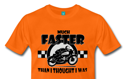 Much faster than I thought I was t-shirt