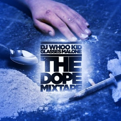 Glasses_Malone-The_Dope_Mixtape_(Hosted_By_DJ_Whoo_Kid)-(Bootleg)-2011