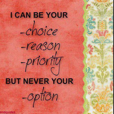 I can be your -choice, reason,priority