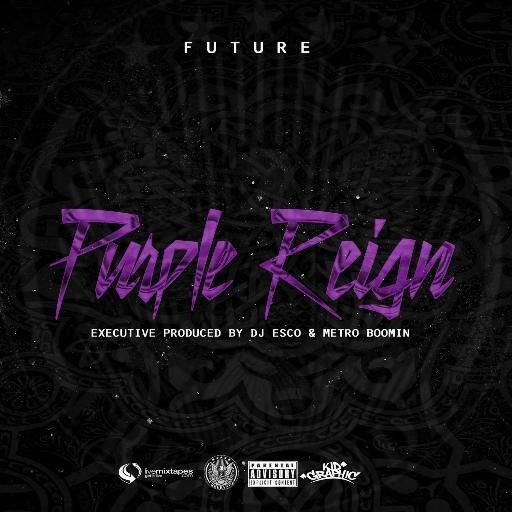 FUTURE - PURPLE REIGN (MIXTAPE) #FUTURE #PURPLEREIGN #MIXTAPE