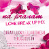 Na Pranam love break up mix dj ravi lucky