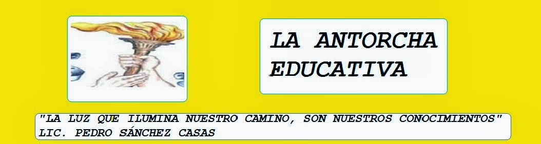 LA ANTORCHA EDUCATIVA