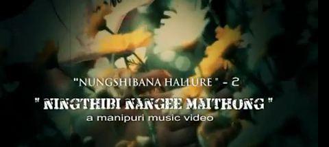 Ningthibi Nangee Maithong - Manipuri Music Video