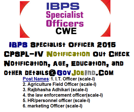 IBPS SO CWE 4 (CRPSPL-IV)  Recruitment  – 2015 Notification PDF Online Download