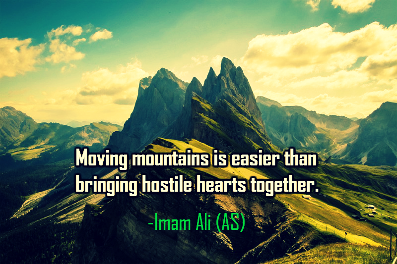 Moving mountains is easier than bringing hostile hearts together.