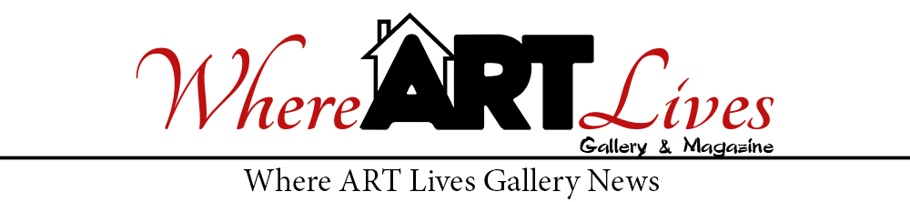 Where ART Lives Gallery News