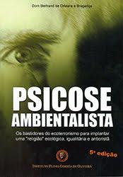 Leia o livro de D. Bertrand, Psicose Ambientalista e defenda nossa Amazônia