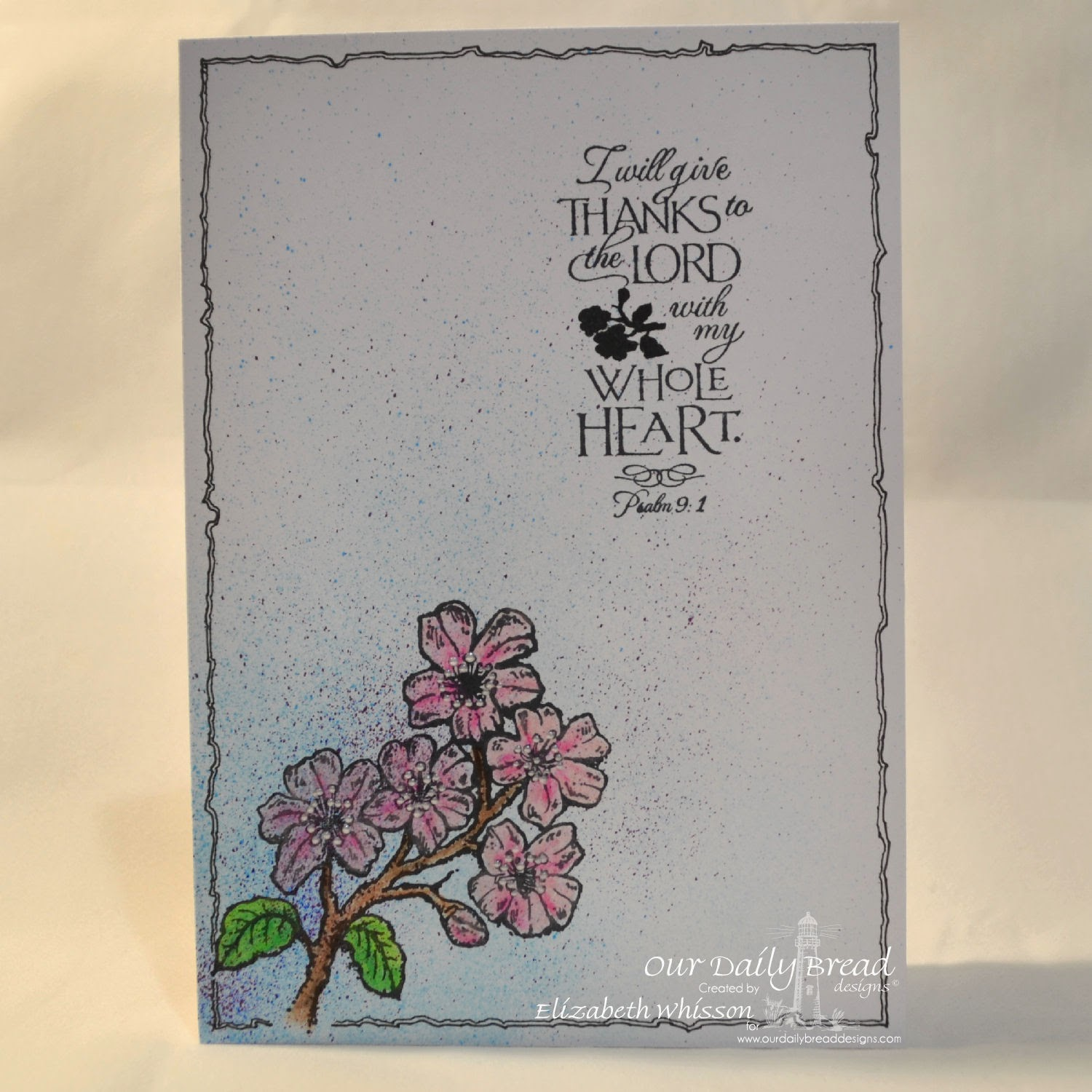 Elizabeth Whisson, Our Daily Bread Designs, ODBD, Psalm 9:1, Cherry Blossom, handmade card, one layer, CAS