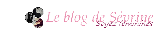 Le blog de Sevrine | Soyez féminine