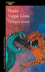 'Tiempos recios' de Mario Vargas Llosa
