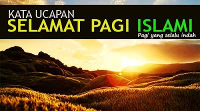 kata ucapan selamat pagi islami terbaru
