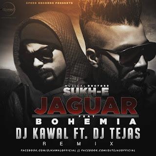 SUKH-E-JAGUAR+FT.+BOHEMIA+-DJ+KAWAL+FT.+DJ+TEJAS