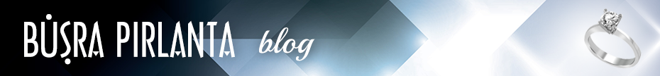Büşra Pırlanta Blog