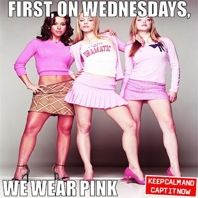 First, on Wednesdays, we wear pink