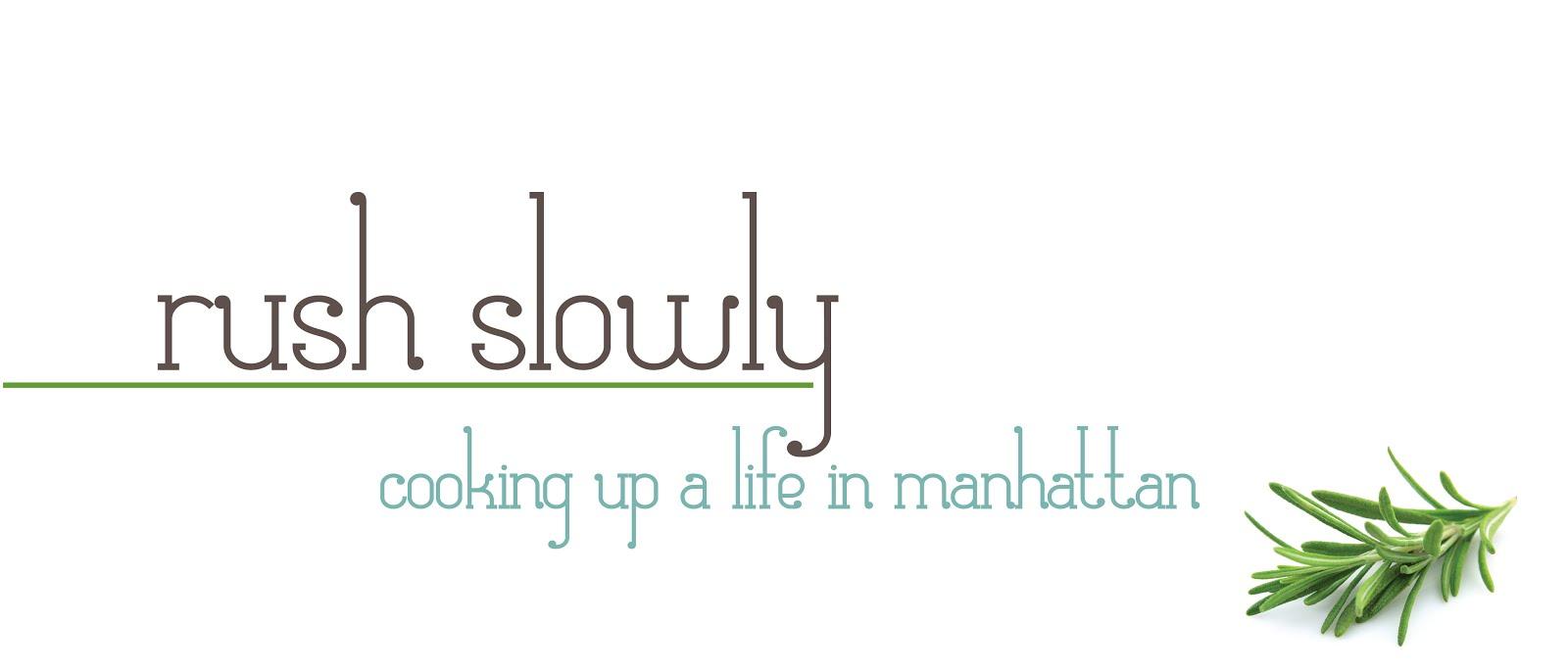 Rush Slowly