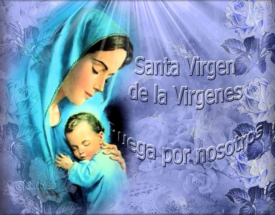 Santa Virgen de las vírgenes