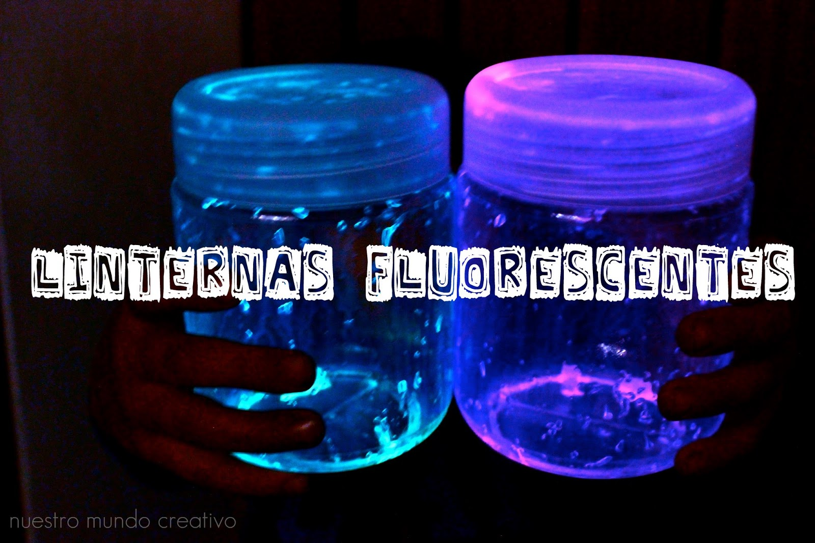 Linternas fluorescentes hechas en casa artividades for Manualidades con cosas de casa