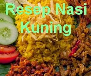 Resep Dan Cara Membuat Nasi Kuning