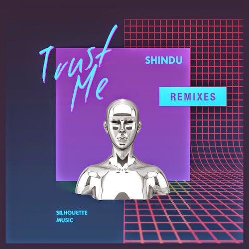 Shindu - Trust Me Remixes (Part 2)