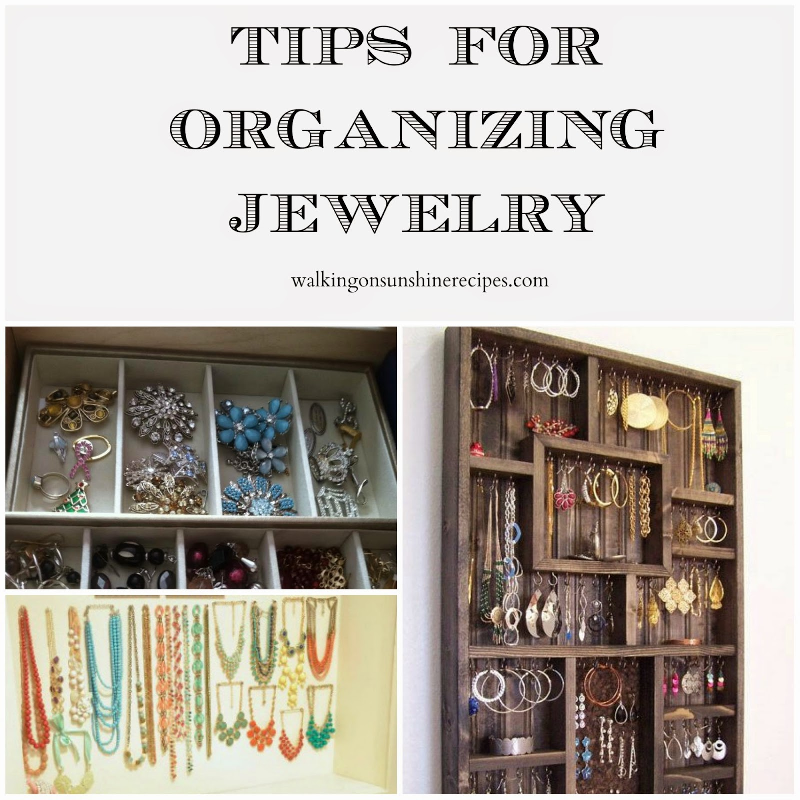 This week's Thursday's Tip is all about organizing jewelry from Walking on Sunshine Recipes.