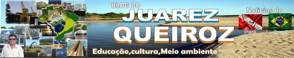 Juarez Queiroz-Noticias,Educação,cultura,Meio ambiente,entretendimento