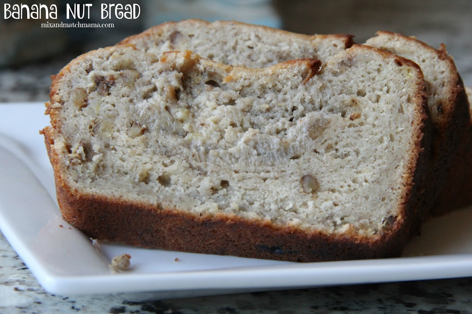 Banana Nut Bread | Mix and Match Mama