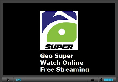 Geo Super Watch Online Free Streaming - Cricket