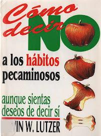 CÓMO DECIR NO A LOS HÁBITOS PECAMINOSOS - ERWIN W. LUTZER