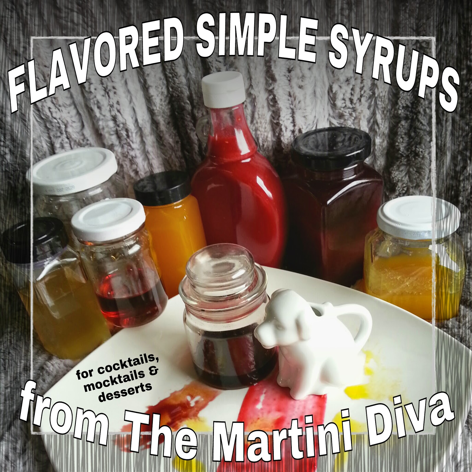 The martini diva flavored simple syrup recipes instructions for How to make flavored martinis
