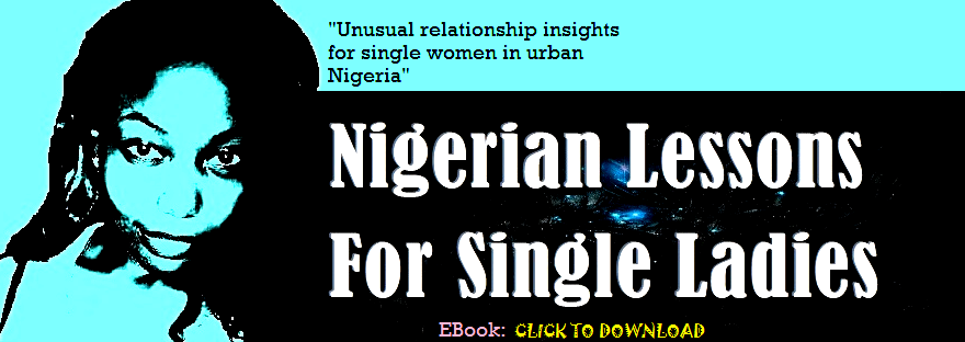 Nigerian Lessons For Single Ladies