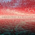 Lukas Batteau: Wasteland